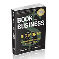 "Get Your FREE Copy of ""Book the Business"" by Adam Witty & Dan Kennedy"